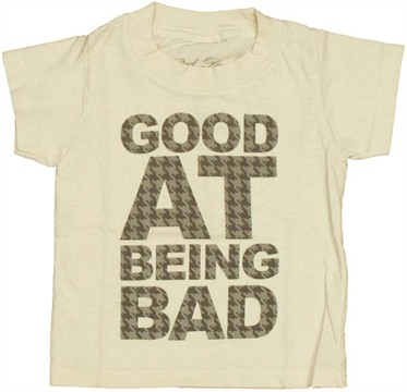 Being Bad Infant T Shirt